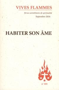 José Pereira - Vives flammes N° 304, septembre 20 : Habiter son âme.