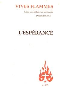 Jean-Raphaël Walker - Vives flammes N° 305, décembre 201 : L'espérance.
