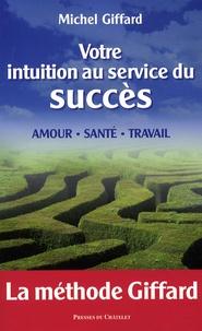 Michel Giffard - Votre intuition au service du succès.