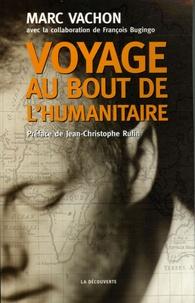 Marc Vachon et François Bugingo - Voyage au bout de l'humanitaire.
