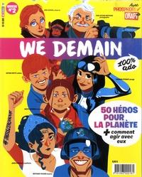 Antoine Lannuzel et David Groison - We Demain 100% ado N° 2 : 50 héros pour la planète - + comment agir avec eux.