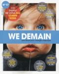 François Siégel - We Demain N° 17, mars 2017 : Cet enfant ne vivra pas comme nous.