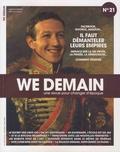 Antoine Lannuzel - We Demain N° 21, Mars 2018 : Facebook, Google, Amazon... Il faut démanteler leurs empires - Menace sur la vie privée, la pensée, la démocratie... Comment résister.