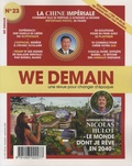 Antoine Lannuzel - We Demain N° 23, septembre 201 : La Chine impériale - Comment elle se prépare à dominer le monde.