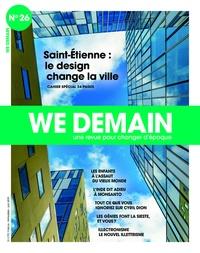 Antoine Lannuzel - We Demain N° 26, mai 2019 : Saint-Etienne : le design change la ville.