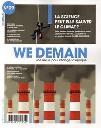 Antoine Lannuzel - We Demain N° 29, mars 2020 : La science peut-elle sauver le climat ?.