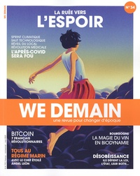 Antoine Lannuzel - We Demain N° 34, mai 2021 : La ruée vers l'espoir.