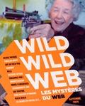 Grégoire Basdevant et Jean-Marie Donat - Wild wild web Automne 2014 : Les mystères du web.