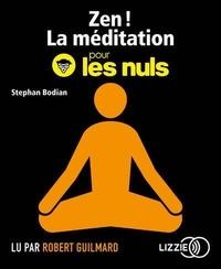 Stephan Bodian - Zen ! - La méditation pour les nuls. 1 CD audio MP3