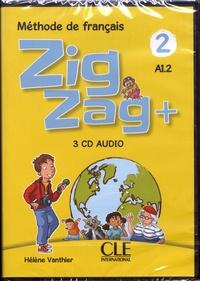 Hélène Vanthier - Zigzag+ 2 A1.2 - Méthode de français. 3 CD audio