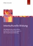 Interkulturelle Bildung - Die Bedeutung natio-ethno-kultureller Zuschreibungen in der Erwachsenenbildung.