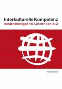 Interkulturelle Kompetenz - Auslandsknigge 65 Länder von A-Z.
