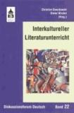 Interkultureller Literaturunterricht - Konzepte - Modelle - Perspektiven.