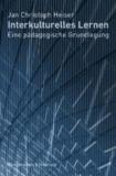 Interkulturelles Lernen - Eine pädagogische Grundlegung.
