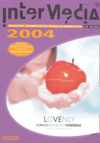 InterMédia - InterMédia 2004 - Marketing, communication, médias en Rhône-Alpes.