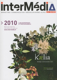 InterMédia - InterMédia 2010 - Le guide marketing, communication, médias en Rhône-Alpes.