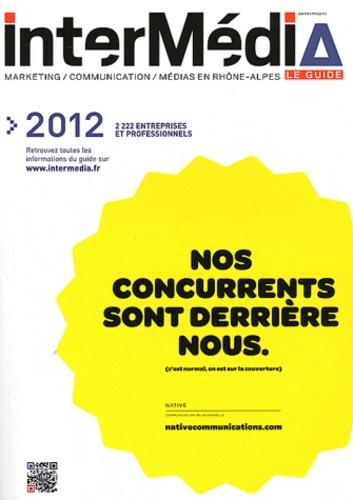 InterMédia - InterMédia 2012 - Le guide marketing, communication, médias en Rhône-Alpes.