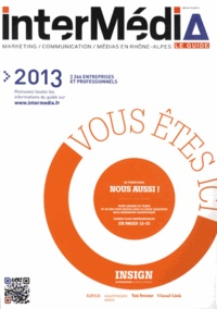 InterMédia - InterMédia 2013 - Le guide marketing, communication, médias en Rhône-Alpes.