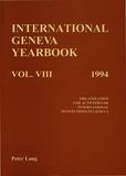 International geneva yearbook The - International Geneva Yearbook: Vol. VIII/1994 - Organization and Activities of International Institutions in Geneva.