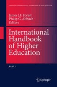 James J. F. Forest - International Handbook of Higher Education - Part One: Global Themes and Contemporary Challenges, Part Two: Regions and Countries.