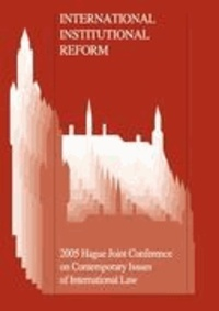 Agata A. Fijalkowski - International Institutional Reform - 2005 Hague Joint Conference on Issues of International Law.