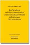 Internationale Investitionsschiedsverfahren und nationale Gerichte.