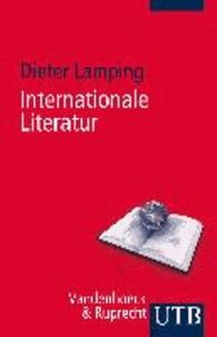 Internationale Literatur - Eine Einführung in das Arbeitsgebiet der Komparatistik.