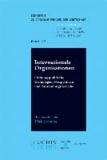 Internationale Organisationen - Ordnungspolitische Grundlagen, Perspektiven und Anwendungsbereiche.