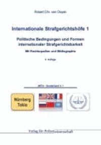 Internationale Strafgerichtshöfe 1 - Politische Bedingungen und Formen internationaler StrafgerichtsbarkeitMit Rechtsquellen und Bibliographie.