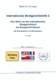 Internationale Strafgerichtshöfe 2 - Vom Streit um den Internationalen Strafgerichtshof zur Kampala-Konferenz. Mit Rechtsquellen und Bibliographie.