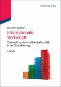Internationale Wirtschaft - Theorie, Empirie und Wirtschaftspolitik in der Globalisierung.