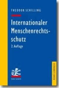 Internationaler Menschenrechtsschutz - Das Recht der EMRK und des IPbpR.