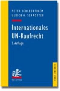 Internationales UN-Kaufrecht - Ein Studien- und Erläuterungsbuch zum Übereinkommen der Vereinten Nationen über Verträge über den internationalen Wareneinkauf (CISG).