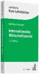 Internationales Wirtschaftsrecht - Ein Studienbuch.