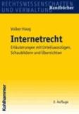 Internetrecht - Erläuterungen mit Urteilsauszügen, Schaubildern und Übersichten.