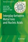 Astrid Sigel - Interplay between Metal Ions and Nucleic Acids.