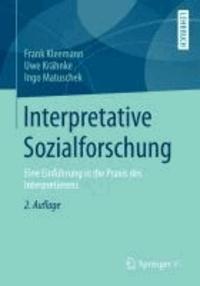 Interpretative Sozialforschung - Eine Einführung in die Praxis des Interpretierens.