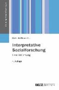 Interpretative Sozialforschung - Eine Einführung.