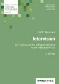 Intervision - Ein Trainingsbuch der kollegialen Beratung für die betriebliche Praxis.
