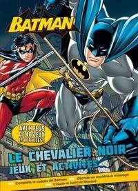 InTexte - Batman, Le chevalier noir - Jeux et activités.