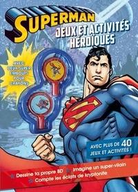 InTexte - Superman, jeux et activités héroïques - Avec deux super embouts pour crayons.
