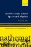 Introduction to Banach Spaces and Algebras.