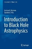 Introduction to Black Hole Astrophysics.