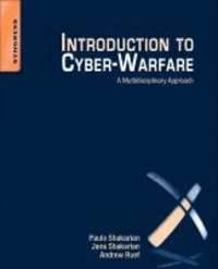 Introduction to Cyber-Warfare - A Multidisciplinary Approach.