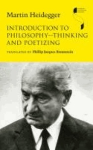 Introduction to Philosophy -- Thinking and Poetizing.