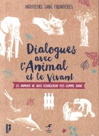 Dialogue avec l'animal et le vivant- Les animaux ne nous regarderont plus comme avant -  Intuiteurs sans frontières |