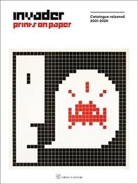 Invader - Invader Prints on Paper - Catalogue raisonné 2001-2020.