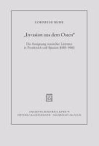 """""""Invasion aus dem Osten"""" - Die Aneignung  russischer Literatur in Frankreich und Spanien (1880-1910)."""