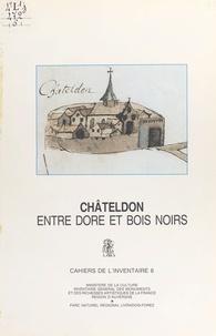 Inventaire général des monumen - Châteldon : entre Dore et Bois noirs.