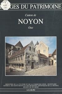 Inventaire général des monumen - Le Canton de Noyon (Oise).